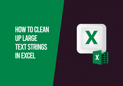 Clean up Large Text Strings in Excel